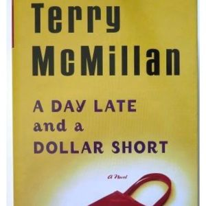 A Day Late and A Dollar Short Terry McMillan